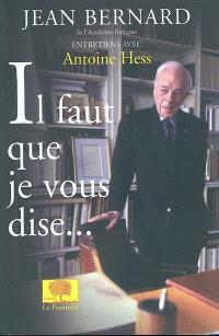 Il faut que je vous dise... : entretiens avec Antoine Hess