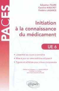 Initiation à la connaissance du médicament : UE 6