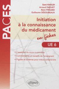 Initiation à la connaissance du médicament en fiches, UE 6