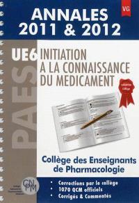Initiation à la connaissance du médicament, PAES UE6 : annales 2011 & 2012