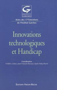Innovations technologiques et handicap : actes des 17es Entretiens de l'Institut Garches