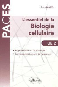 L'essentiel de la biologie cellulaire, UE2 : rappels de cours et QCM corrigés, commentaires et conseils de l'enseignant