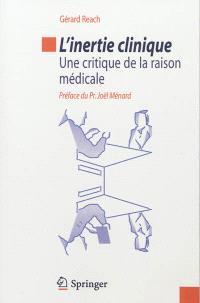 L'inertie clinique : une critique de la raison médicale