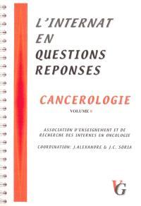 L'internat en questions réponses. Volume 8, Cancérologie