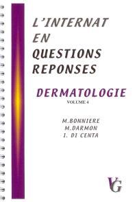 L'internat en questions réponses. Volume 4, Dermatologie