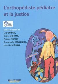 L'orthopédiste pédiatre et la justice