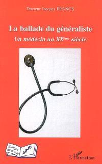 La ballade du généraliste : un médecin au XXe siècle
