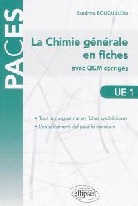 La chimie générale en fiches, UE1 : avec QCM corrigés