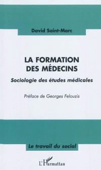 La formation des médecins : sociologie des études médicales