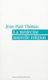 La médecine, nouvelle religion