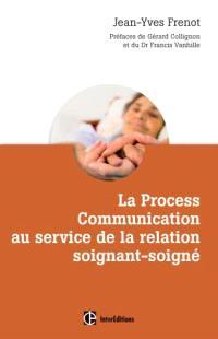 La process communication au service de la relation soignant-soigné : les clés pour développer des relations confiantes et savoir le dire