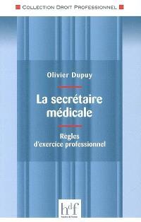 La secrétaire médicale : règles d'exercice professionnel