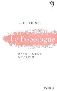 Le bobologue : résolument médecin