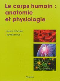 Le corps humain : anatomie et physiologie