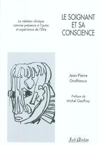 Le soignant et sa conscience : la relation clinique comme présence à l'autre et expérience de l'être