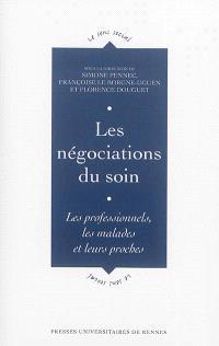 Les négociations du soin : les professionnels, les malades et leurs proches