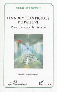 Les nouvelles figures du patient : pour une autre philosophie