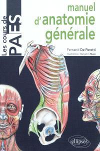 Manuel d'anatomie générale : avec notions de morphogénèse et d'anatomie comparée : introduction à la clinique