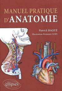 Manuel pratique d'anatomie : descriptive, topographique, fonctionnelle, clinique et embryologique