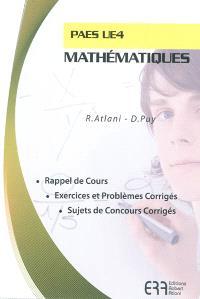 Mathématiques, PAES UE4 : rappel de cours, exercices et problèmes corrigés, sujets de concours corrigés