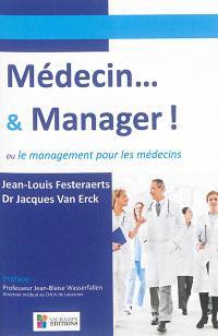 Médecin... & manager ! ou Le management pour les médecins