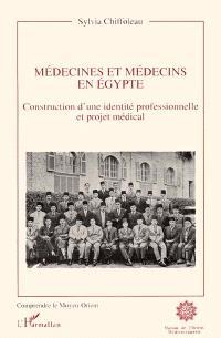 Médecines et médecins en Egypte : construction d'une identité professionnelle et projet médical