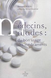 Médecins, malades : du bon usage des médicaments