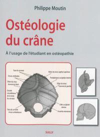 Ostéologie du crâne : à l'usage de l'étudiant en ostéopathie