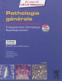 Pathologie générale : enseignement thématique, biopathologie tissulaire