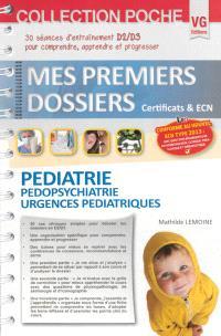 Pédiatrie, pédopsychiatrie, urgences pédiatriques : 30 séances d'entraînement D2-D3 pour comprendre, apprendre et progresser : conforme au nouvel ECN type 2013