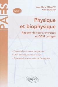 Physique et biophysique : rappels de cours, exercices et QCM corrigés. Volume 2
