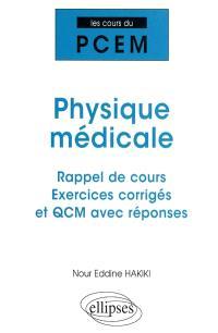 Physique médicale : rappel de cours, exercices corrigés et QCM avec réponses