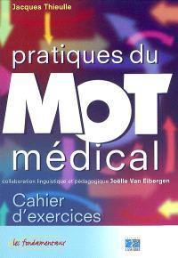 Pratiques du mot médical : cahier d'exercices