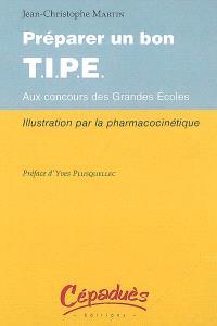 Préparer un bon T.I.P.E. aux concours aux grandes écoles : pharmacocinétique
