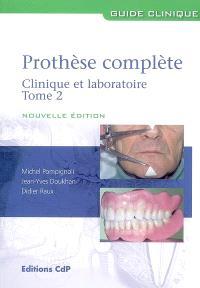 Prothèse complète : clinique et laboratoire. Volume 2