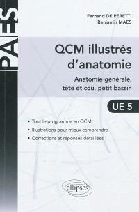 QCM illustrés d'anatomie : anatomie générale, tête et cou, petit bassin : UE 5