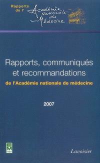 Rapports, communiqués et recommandations de l'Académie nationale de médecine 2007