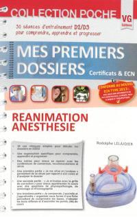 Réanimation anesthésie : 30 séances d'entraînement D2-D3 pour comprendre, apprendre et progresser : conforme au nouvel ECN type 2013