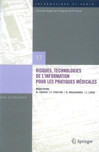 Risques, technologies de l'information pour les pratiques médicales : comptes rendus des treizièmes Journées francophones d'informatique médicale, Nice, 28-30 avril 2009