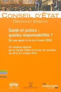Santé et justice : quelles responsabilités ? : dix ans après la loi du 4 mars 2002