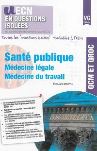 Santé publique : médecine légale, médecine du travail