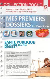 Santé publique, médecine légale, module 1 : 30 séances d'entraînement D2-D3 pour comprendre, apprendre et progresser : conforme au nouvel ECN type 2013