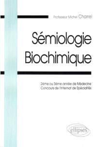 Sémiologie biochimique : 2ème ou 3ème année de médecine : concours de l'internat