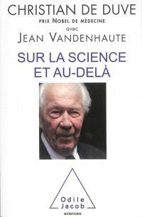 Sur la science et au-delà : entretiens avec Jean Vandenhaute