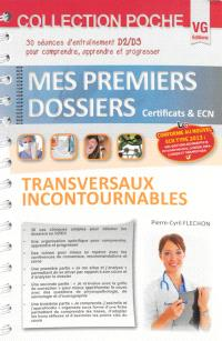 Transversaux incontournables : 30 séances d'entraînement D2-D3 pour comprendre, apprendre et progresser : conforme au nouvel ECN type 2013