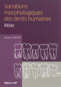 Variations morphologiques des dents humaines : atlas