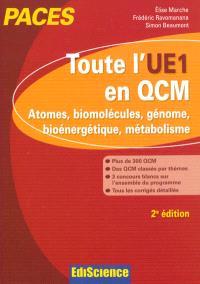 PACES : toute l'UE1 en QCM : atomes, biomolécules, génome, bioénergétique, métabolisme