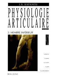 Physiologie articulaire. Volume 2, Membre inférieur
