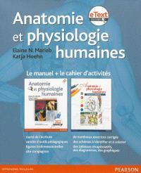Anatomie et physiologie humaines : le manuel + le cahier d'activités