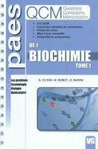 Biochimie : UE 1. Volume 1, Les protéines, enzymologie, biologie moléculaire